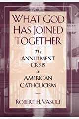 What God Has Joined Together: The Annulment Crisis in American Catholicism Hardcover