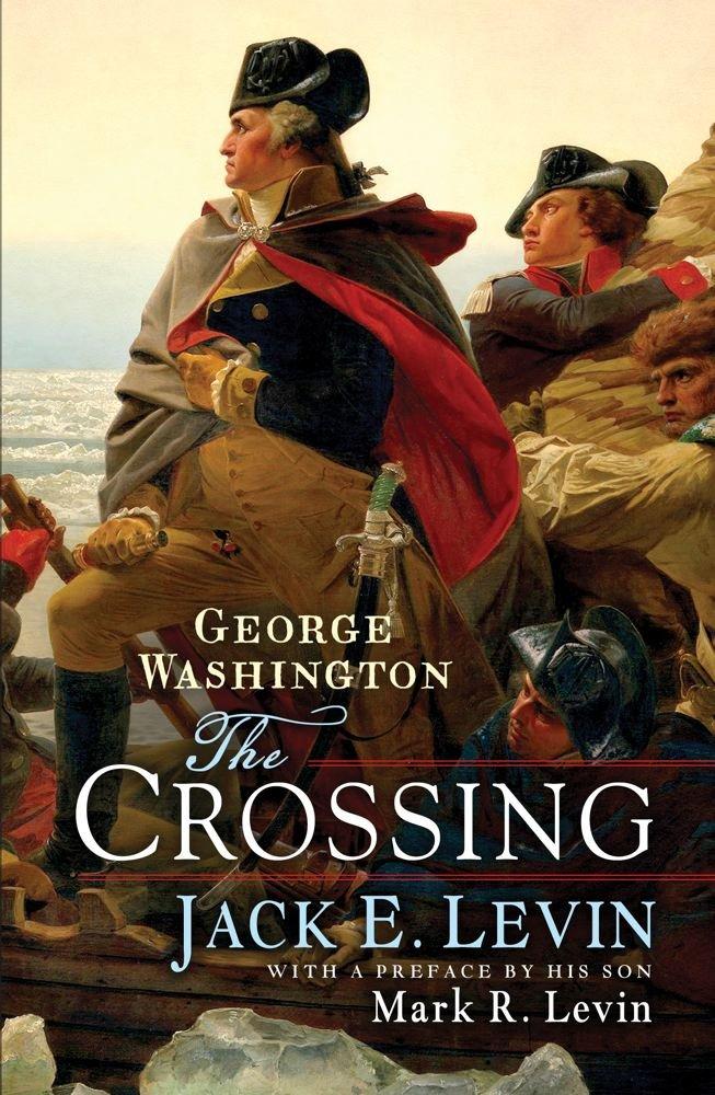 Amazon George Washington The Crossing 9781476731933 Jack E Levin Mark R Books