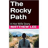 The Rocky Path: A Hot Wife Story (English Edition)