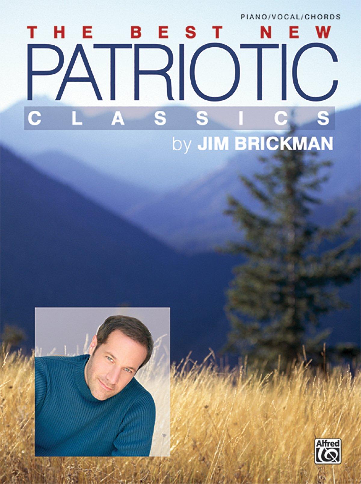 The Best New Patriotic Classics: Piano/vocal/chords