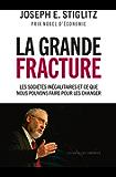La grande fracture: Les sociétés inégalitaires et ce que nous pouvons faire pour les changer (LIENS QUI LIBER)