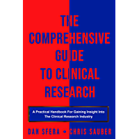 The Comprehensive Guide To Clinical Research: A Practical Handbook For Gaining Insight Into The Clinical Research…