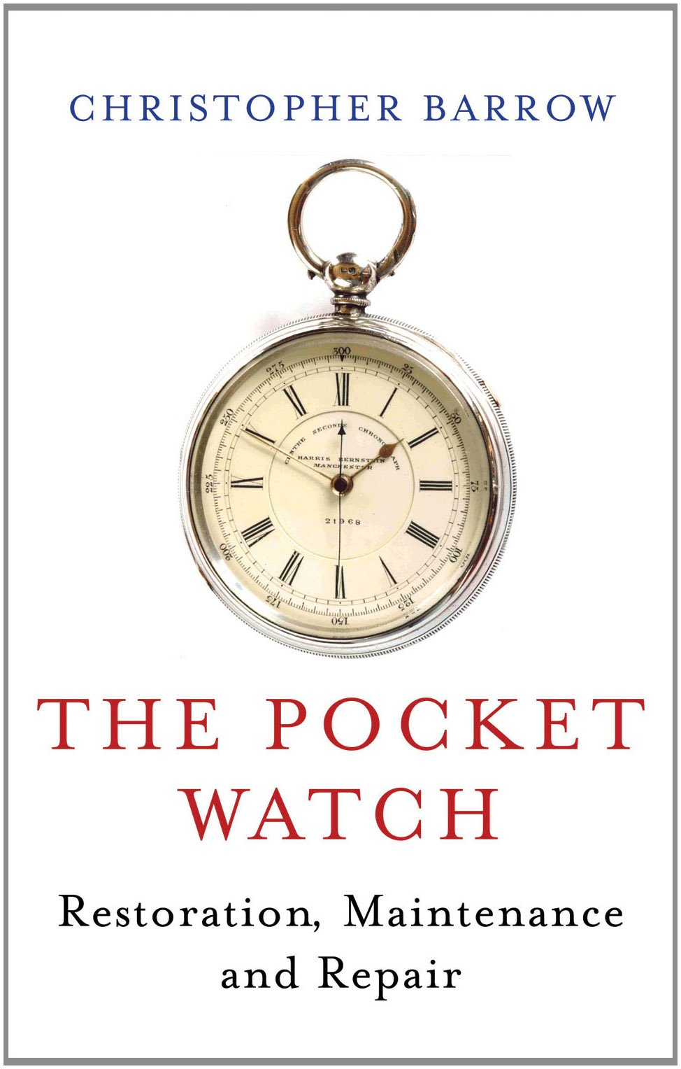Download The Pocket Watch: Restoration, Maintenance and Repair ebook