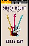 Shock Mount (A Lyrical Romance Book 1)