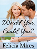 Would You, Could You