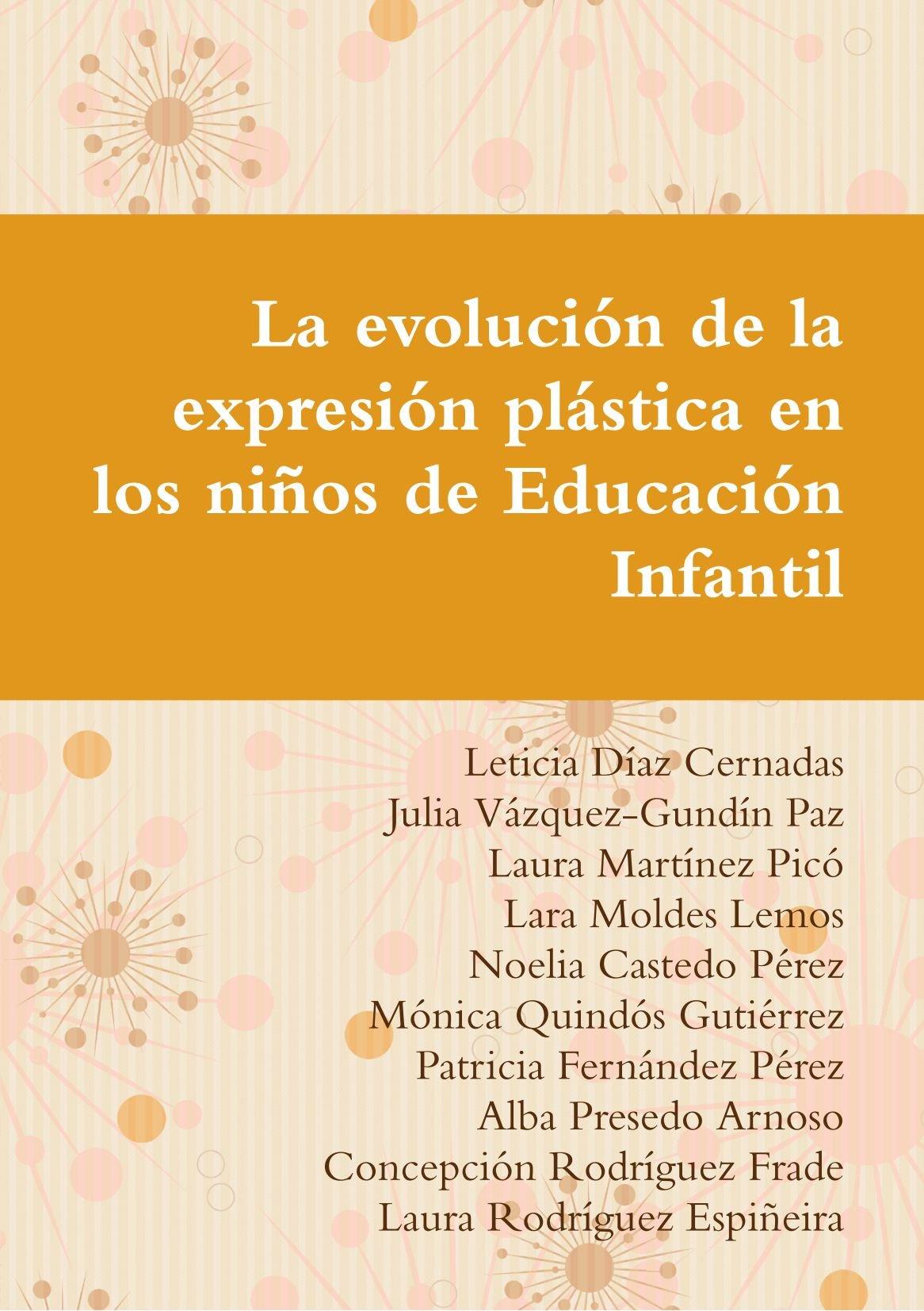 La evolución de la expresión plástica en los niños de Educación Infantil (Spanish Edition) (Spanish) Paperback – March 6, 2010