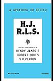 A aventura do estilo: Ensaios e correspondência de Henry James e Robert Louis Stevenson (Marginália)