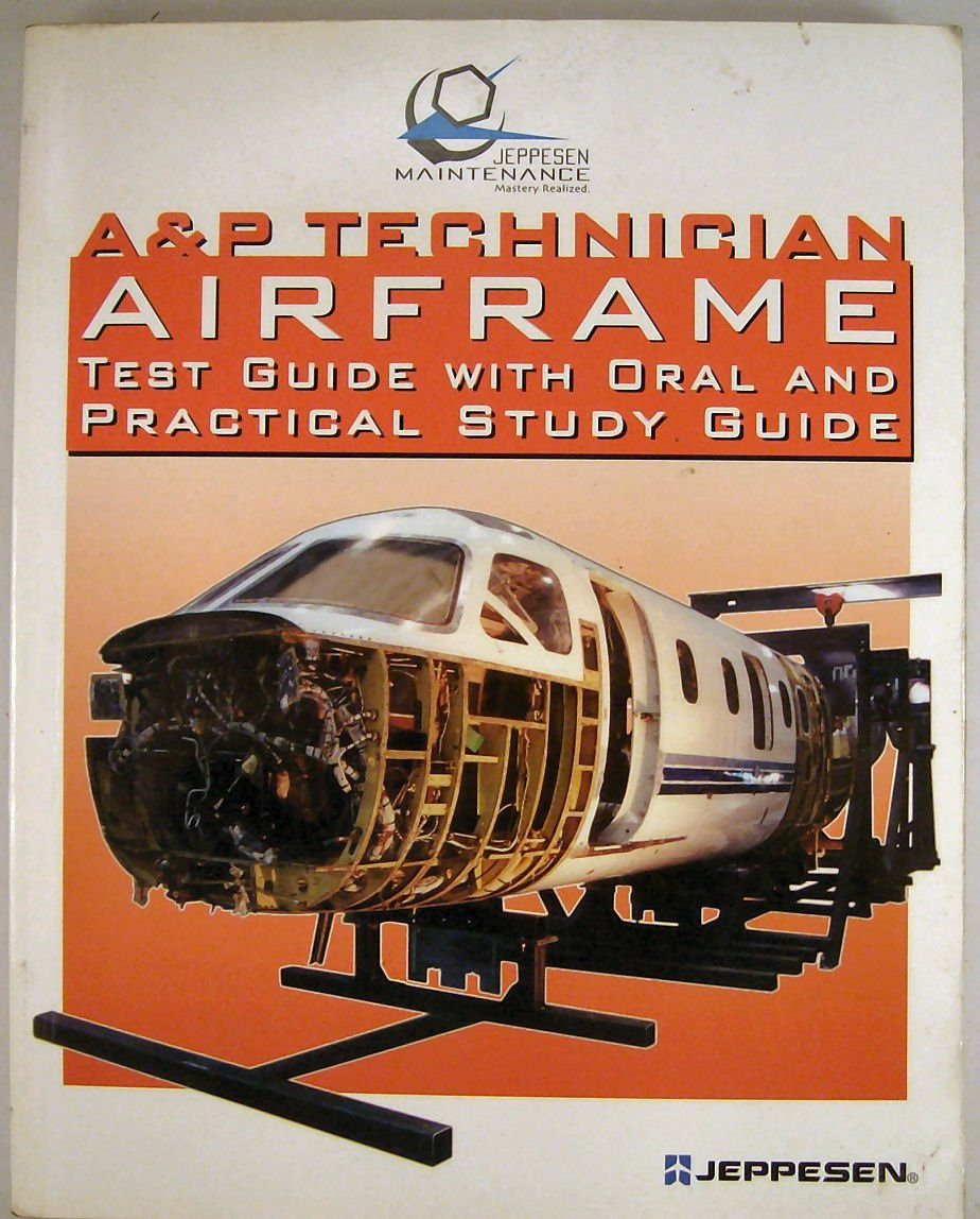 A&p Technician Airframe (Test Guide with Oral and Practical Study Guide):  9780884873754: Amazon.com: Books