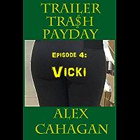 Trailer Trash Payday 4: Ep 4: Vicki (English Edition)