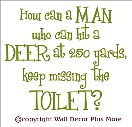Amazon.com: How Can Man Keep Missing The Toilet Funny Quote ...
