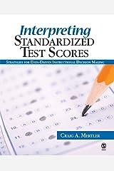 Interpreting Standardized Test Scores: Strategies for Data-Driven Instructional Decision Making Paperback
