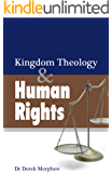 Kingdom Theology and Human Rights (Kingdom Theology Series)