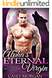 Alpha's Eternal Virgin: Wolf Shifter Paranormal Romance Collection