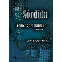 Sórdido (Crónicas del pantano nº 3) (Spanish Edition) Nov 15, 2015