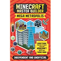 Minecraft Master Builder Mega Metropolis: Everything You Need to Build Your Own Minecraft City and Theme Park!
