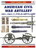 American Civil War Artillery 1861-65 (1), Philip R. N. Katcher, 1841762180