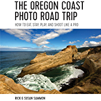 The Oregon Coast Photo Road Trip: How To Eat, Stay, Play, and Shoot Like a Pro