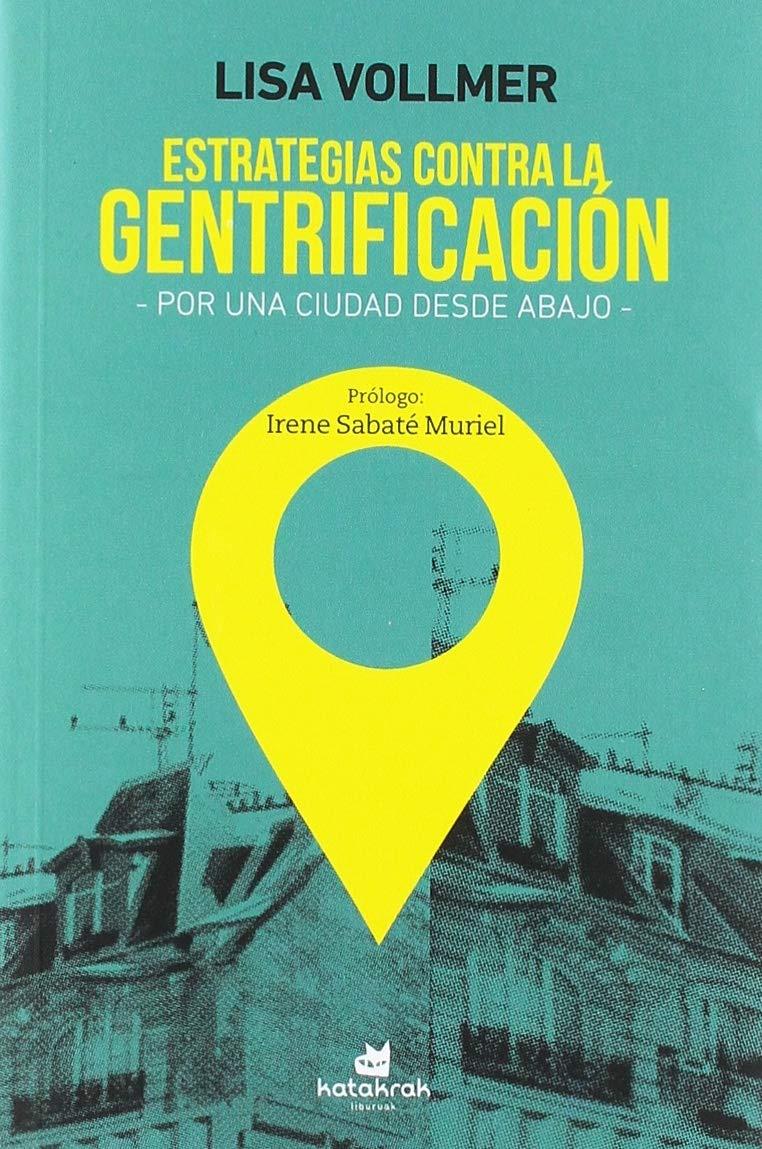 Estrategias contra la gentrificación: Por una ciudad desde ...