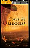 Cores de outono: Descobrindo a magia (Trilogia Cores Livro 1)