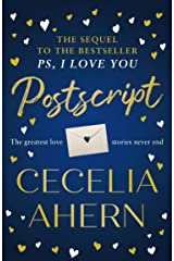 Postscript: The most uplifting and romantic novel, sequel to the international best seller PS, I LOVE YOU Kindle Edition