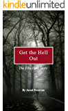 Get the Hell Out: The Ella Hunt Story