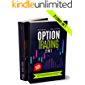Options Trading 2 in 1 : The Complete Guide to Mastering Options – Create a Reliable Monthly Paycheck Amplifying Stock…