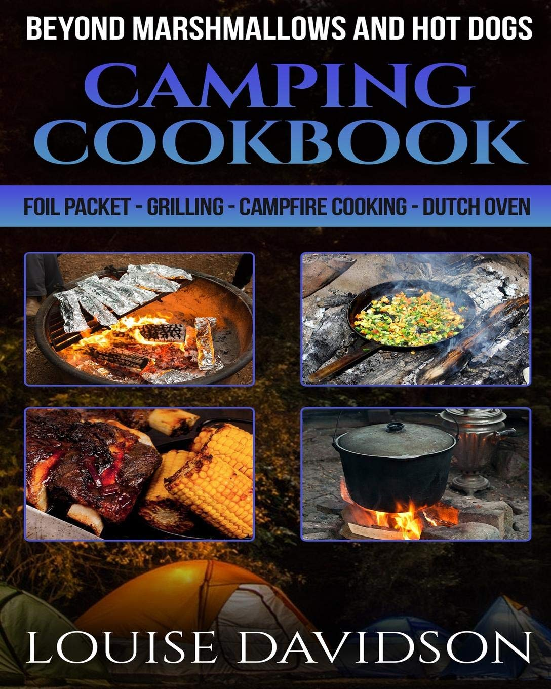 Camping Cookbook Beyond Marshmallows and Hot Dogs: Foil Packet ...