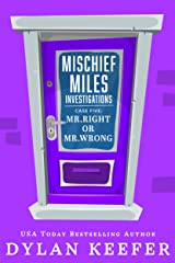 Case Five: Mr. Right or Mr. Wrong: An LGBT Private Detective Mystery Series (Mischief Miles Investigations Book 5) Kindle Edition