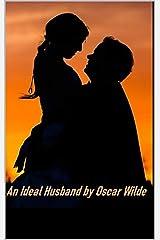 Oscar Wilde :An Ideal Husband Kindle Edition