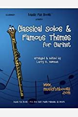 Classical Solos & Famous Themes for Clarinet Kindle Edition