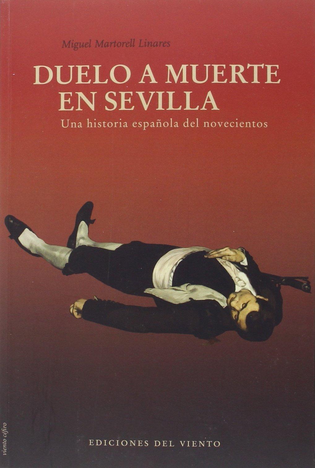 Duelo a muerte en Sevilla: Una historia española del diecinueve Viento céfiro: Amazon.es: Martorell, Miguel: Libros