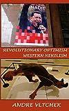 Revolutionary Optimism, Western Nihilism