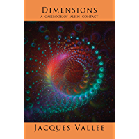 DIMENSIONS: A Casebook of Alien Contact (Alien Contact Trilogy 1)