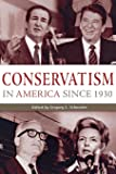 Conservatism in America since 1930: A Reader