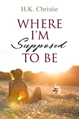 Where I'm Supposed To Be (Unbreakable Book 1) Kindle Edition