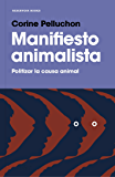 Manifiesto animalista (Spanish Edition)