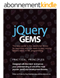 jQuery Gems: The easy guide to the JavaScript library for beginners who are ready to start moving beyond basic HTML programming. (English Edition)