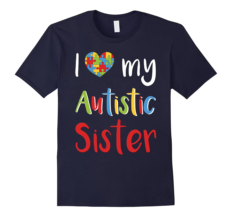 Autism Sister Awareness puzzle pieces T-hirt Embrace Amazing-TD