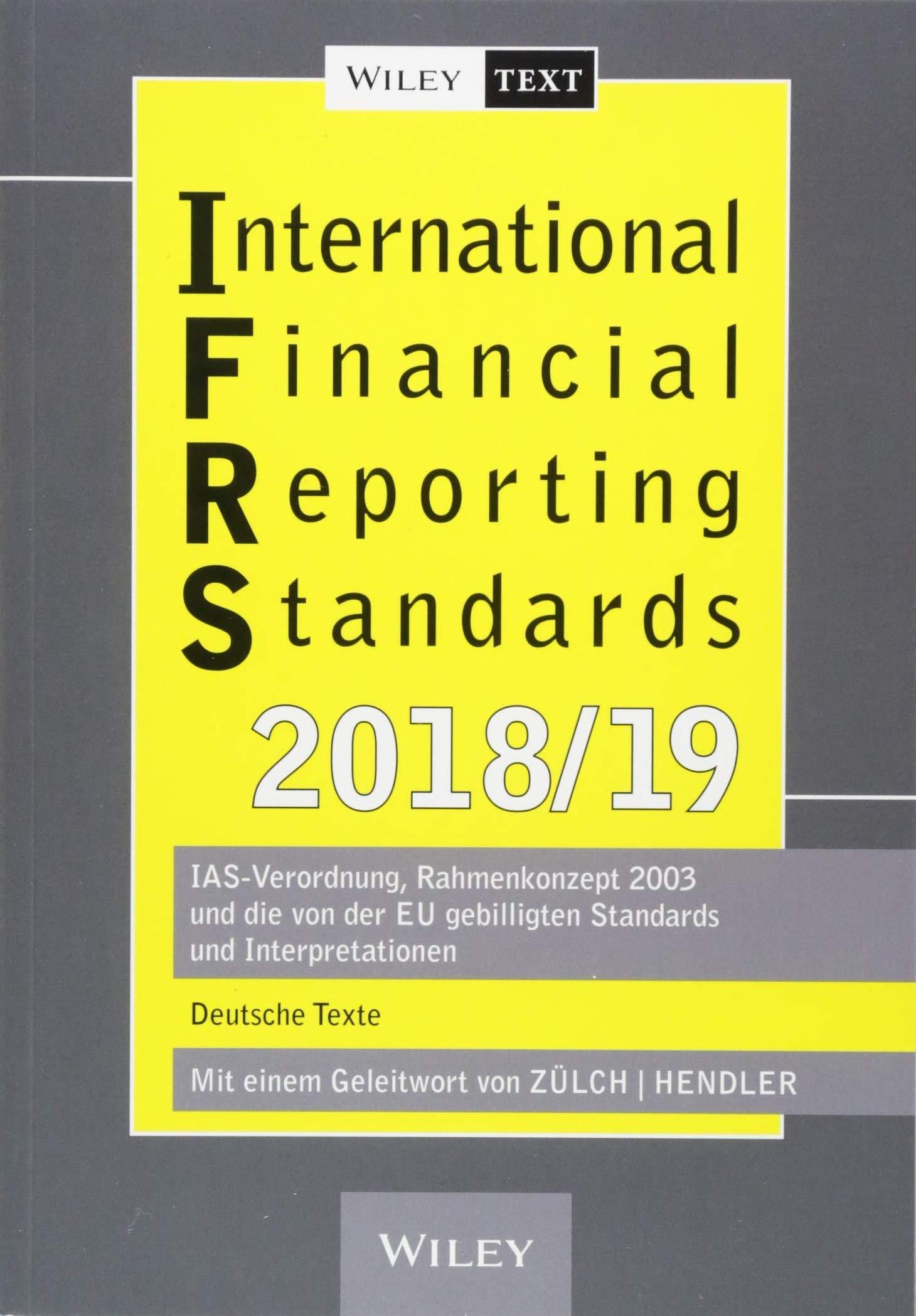 International Financial Reporting Standards  IFRS  2018 2019  IAS Verordnung Rahmenkonzept 2003 Und Die Von Der EU Gebilligten Standards Und Interpretationen   Deutsche Texte