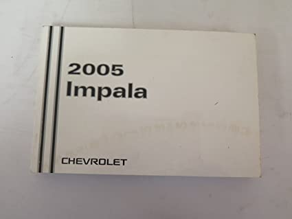 amazon com 2005 chevrolet impala owners manual chevrolet automotive rh amazon com 2008 Chevrolet Impala 2005 chevrolet impala owners manual pdf