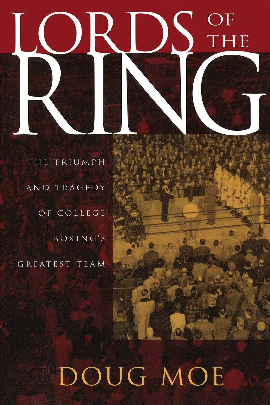 Download Lords of the Ring: The Triumph and Tragedy of College Boxing's Greatest Team pdf epub