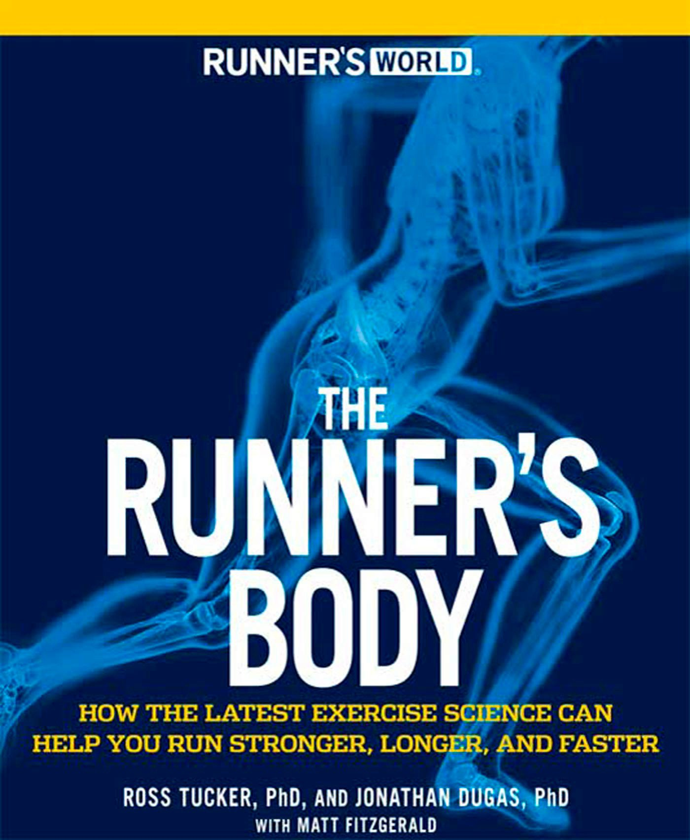 Runner's World The Runner's Body: How the Latest Exercise Science Can Help You Run Stronger, Longer, and Faster PDF Text fb2 ebook