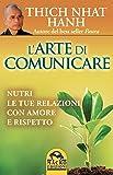 L'arte di comunicare. Nutri le tue relaizoni con amore e rispetto