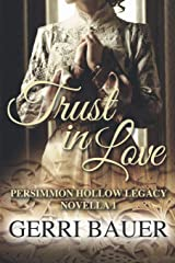 Trust in Love: Persimmon Hollow Legacy Novella 1 Paperback