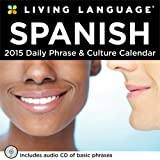 Living Language: Spanish 2015 Day-to-Day Calendar: Daily Phrase & Culture Calendar