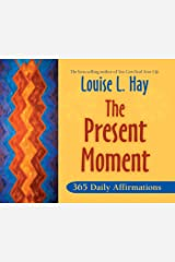 The Present Moment: 365 Daily Affirmations Kindle Edition