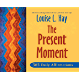 The Present Moment: 365 Daily Affirmations (English Edition)