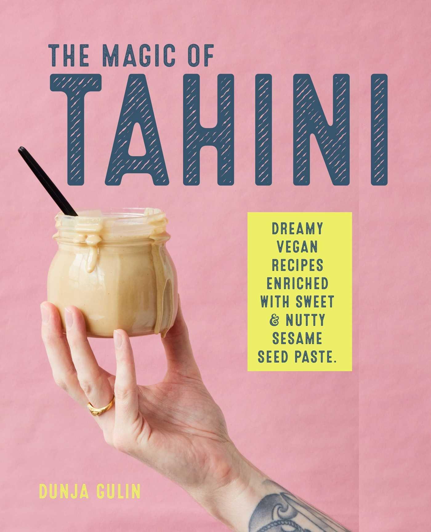 The Magic of Tahini: Vegan Recipes Enriched with Sweet & Nutty Sesame Seed Paste: Amazon.es: Dunja Gulin: Libros en idiomas extranjeros