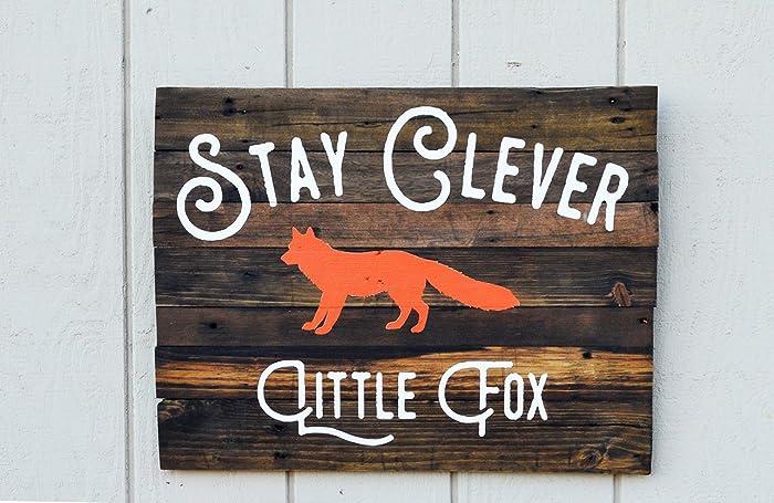 e1e85a83ba3a Amazon.com  Stay Clever Little Fox - reclaimed wood sign 24x18 ...