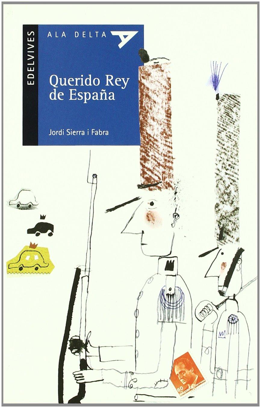Querido Rey de España: 48 (Ala Delta - Serie azul): Amazon.es ...